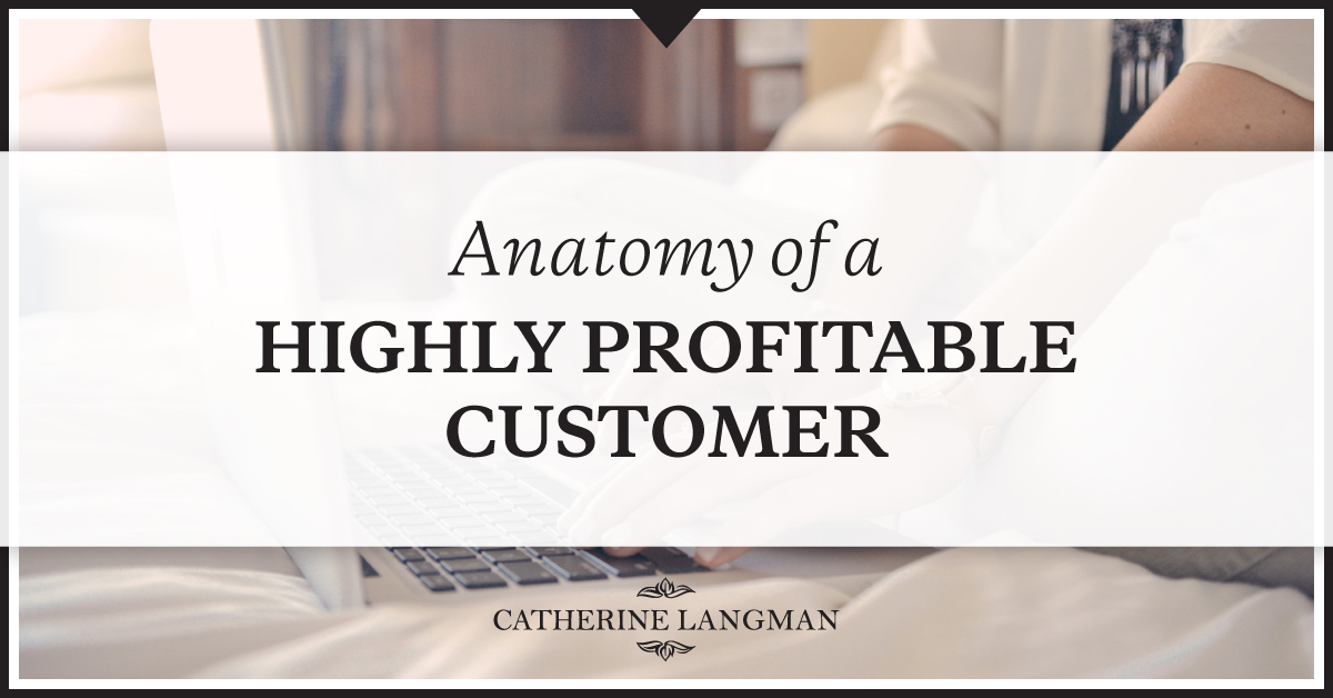 Anatomy of a highly profitable customer
