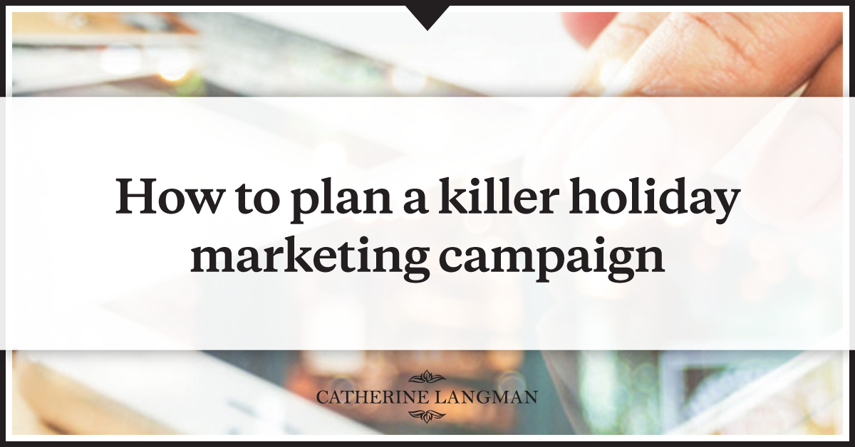 How to plan a killer Christmas marketing campaign