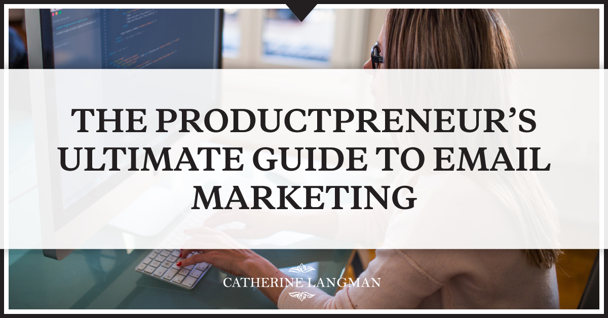 The Productpreneur's Ultimate Guide to Email Marketing
