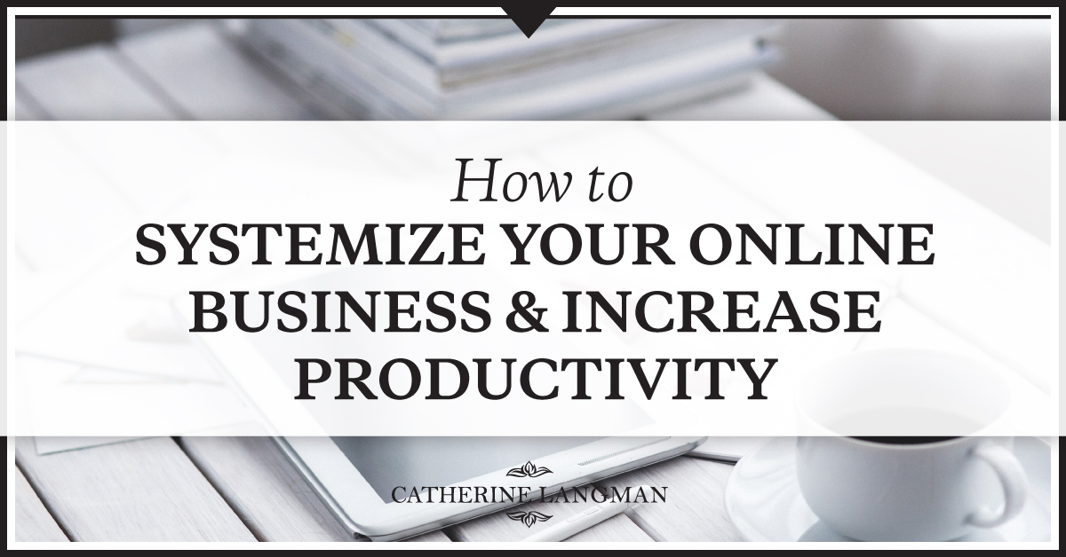 How to systemize your business and increase productivity