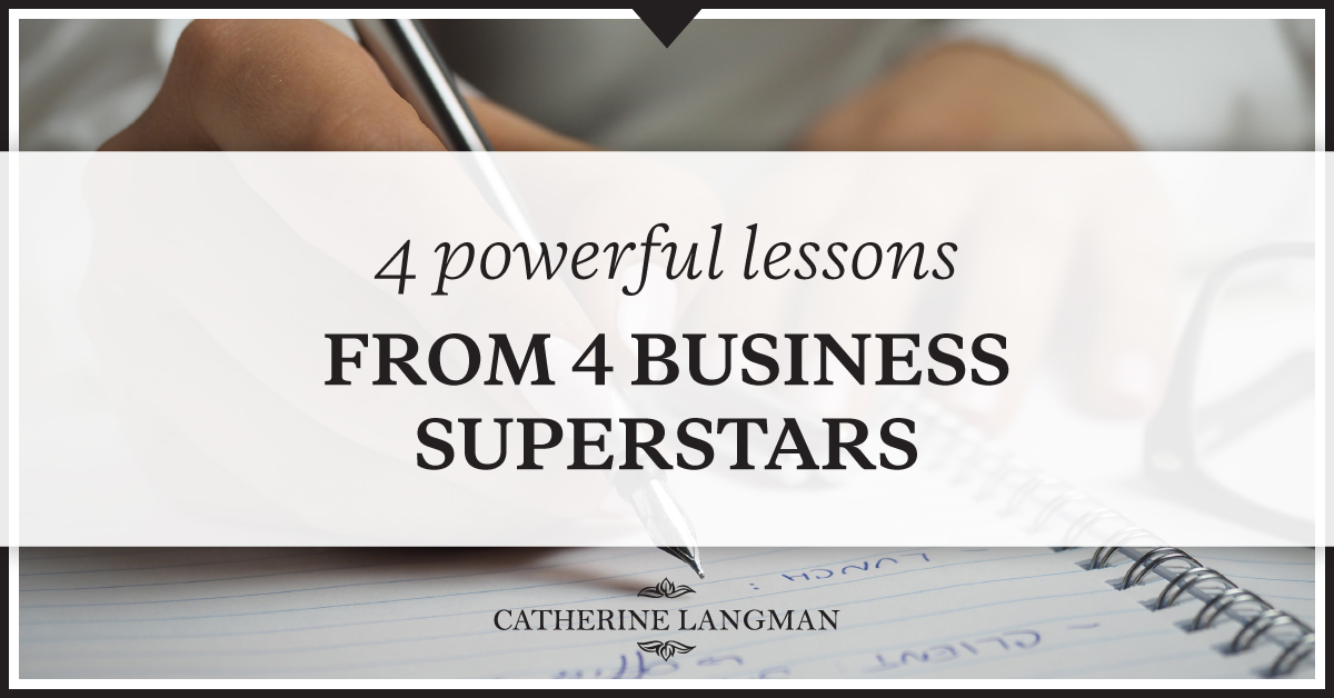 4 powerful lessons from 4 business superstars