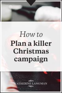How to plan a killer Christmas campaign