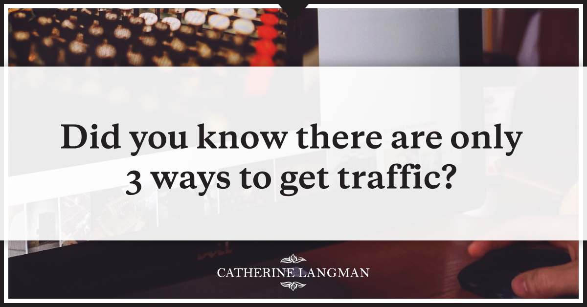 Did you know there are only three ways to get traffic