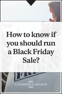 How to know if you should run a black Friday sale