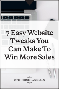 7 easy website tweaks you can make to win more sales