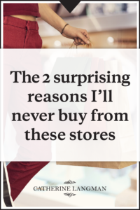 The 2 surprising reasons I'll never buy from these stores