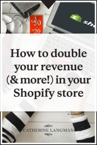 How to double your revenue in your Shopify store