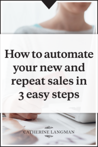 How to automate your new and repeat sales in 3 easy steps