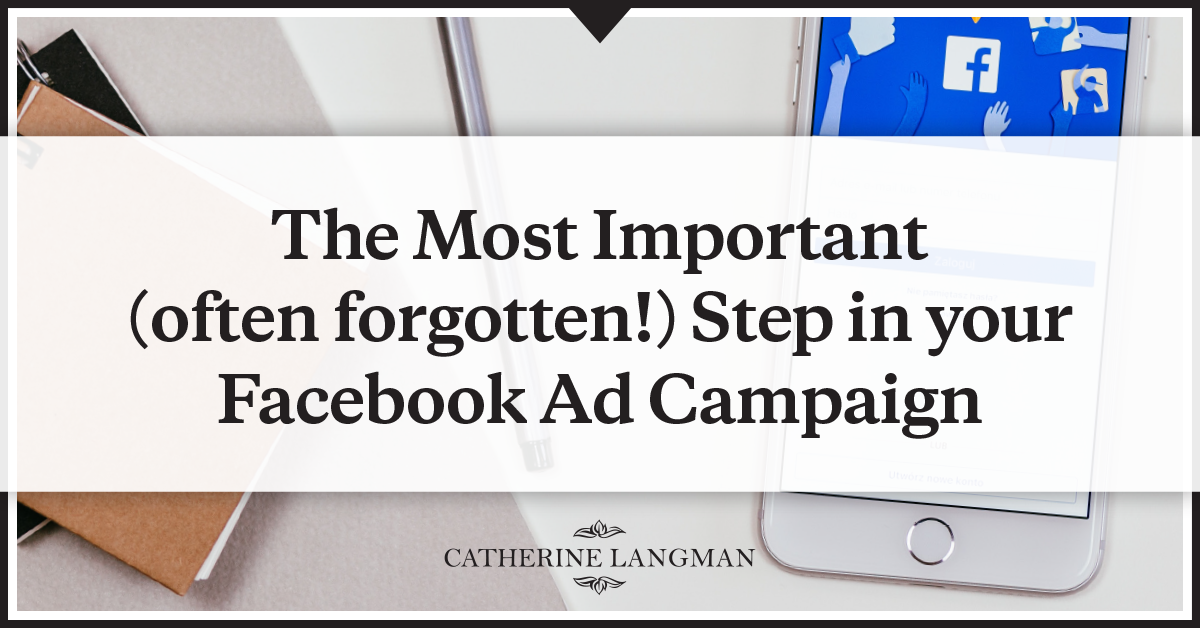 The most important (often forgotten!) step in your Facebook ad campaign