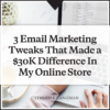 3 Email Marketing Tweaks That