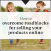Overcome roadblocks when selling products online