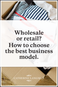 Wholesale or retail? How to choose the best business model