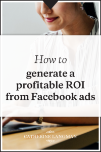 How to generate a profitable ROI with your Ecommerce Facebook Ads Funnel