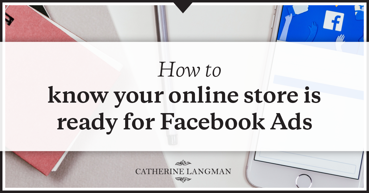 How to know your online store is ready for Facebook ads