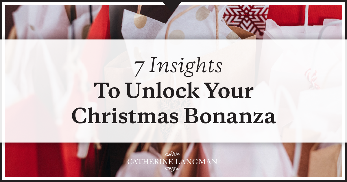 7 Insights To Unlock Your Christmas Bonanza