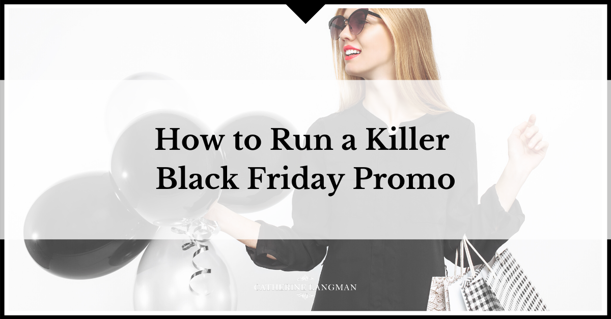 How to run a killer Black Friday promo